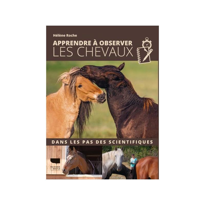 Apprendre à observer les chevaux - Hélène Roche - 144 pages
