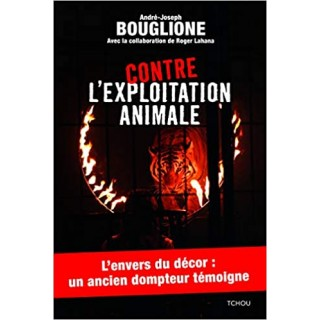 Contre l'exploitation animale (André-Joseph Bouglione)