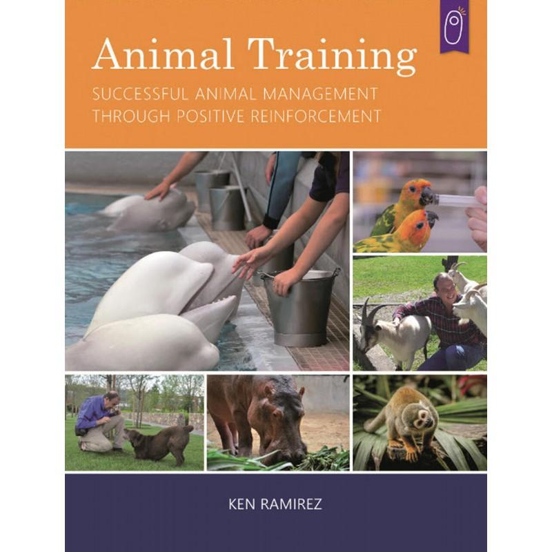 Animal Training: Successful Animal Management Through Positive Reinforcement (Ken Ramirez)