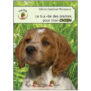 Le B. A.-BA des plantes pour mon chien