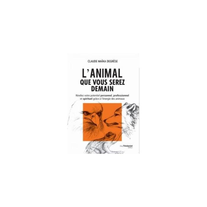 L'Animal que vous serez demain