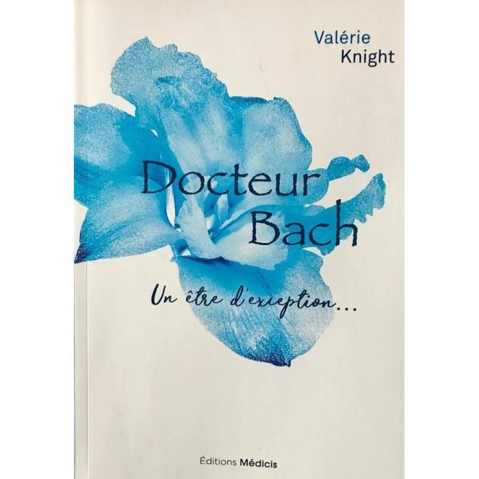 Docteur Bach, un être d'exception…