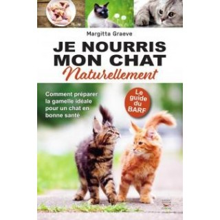 Je nourris mon chat naturellement (Le Guide du Barf)