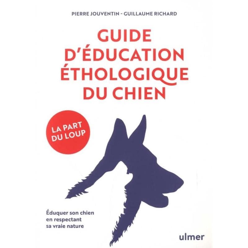 Guide d'éducation éthologique du chien – La Part du loup